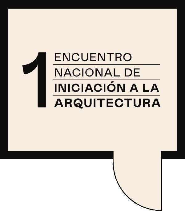 Iniciación a la Arquitectura – Primer Encuentro Nacional de Iniciación a la Arquitectura